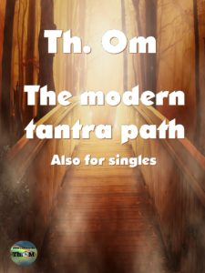 The modern tantra path by Th. Om